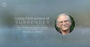 Living from a place of surrender online course Michael A Singer