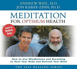 Meditation for Optimum Health Andrew Weill & Jon Kabat-Zinn