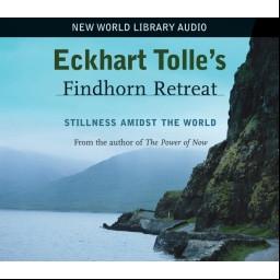 Findhorn Retreat Eckhart Tolle