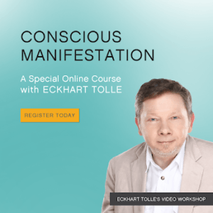 Eckhart Tolle Conscious Manifestation 8 week course