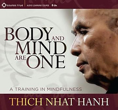 Body and Mind are One A Training in Mindfulness Thich Nhat Hanh