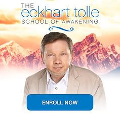Eckhart Tolle School of Awakening Enroll Now