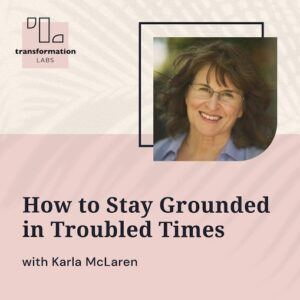 How to stay grounded in troubled times
